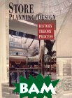 Store Planning/Design: History, Theory, Process 