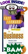 The Fast Forward MBA in Business (Fast Forward Mba) 