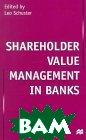 Shareholder Value Management in Banks  Leo Schuster  купить