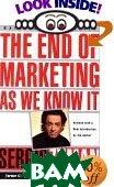 The End of Marketing As We Know It  Sergio Zyman купить