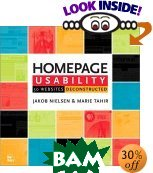 Homepage Usability: 50 Websites Deconstructed  Jakob Nielsen, Marie Tahir купить