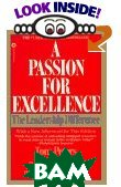 A Passion for Excellence: The Leadership Difference  Tom Peters, Nancy K. Austin, Thomas J. Peters  ������