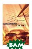 Microeconomics of Banking  Xavier Freixas (Author), Jean-Charles Rochet (Author)  купить