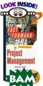The Fast Forward MBA in Project Management: Quick Tips, Speedy Solutions, and Cutting-Edge Ideas 