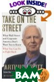 Take On the Street: What Wall Street and Corporate America Don't Want You to Know 