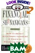 Financial Shenanigans : How to Detect Accounting Gimmicks & Fraud in Financial Reports 2-th Edition 