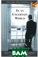 In an Uncertain World: Tough Choices from Wall Street to Washington (Paperback)  
