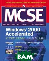 MCSE Windows 2000 Accelerated Study Guide: Exam 70-240 (With CD-ROM) 