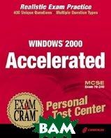 MCSE Windows 2000 Accelerated Exam Cram Personal Test Center, MCSE Exam 70-240 (CD-ROM)   James Conrad купить