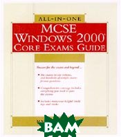 MCSE Windows 2000 All-in-One Core Exams Guide (Exams 70-210, 70-215, 70-216, 70-217, 70-240) 