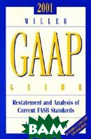 Miller Gaap Guide 2001: Restatement and Analysis of Current Fasb Standards (Miller Gaap Guide (Paper), 2001) 