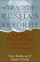 Tragedy of Russia's Reforms : Market Bolshevism Against Democracy  Peter Reddaway, Dmitri Glinski купить