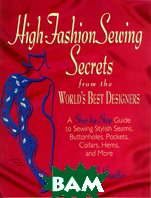 High Fashion Sewing Secrets from the World's Best Designers / ��� ���� ������ ������� ������� ����  Claire B. Shaeffer  ������