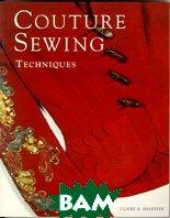 Couture Sewing Techniques / Техника шитья от кутюр  Claire B. Shaeffer  купить