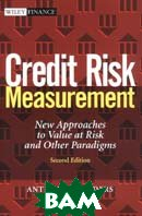 Credit Risk Measurement: New Approaches to Value at Risk and Other Paradigms, 2nd Edition 