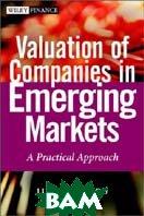 Valuation of Companies in Emerging Markets  Luis E. Pereiro купить