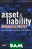 Asset and Liability Management: A Guide to Value Creation and Risk Control 