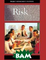 Project and Program Risk Management: A Guide to Managing Project Risks and Opportunities 