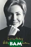 Living History  Hillary Clinton купить