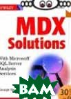 MDX Solutions: With Microsoft SQL Server Analysis Services  George Spofford купить