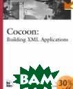 Cocoon: Building XML Applications  Carsten Ziegeler, Matthew Langham купить