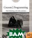 Cocoon 2 Programming: Web Publishing with XML and Java  Bill Brogden, Conrad D'Cruz, Mark Gaither  купить