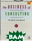 The Business of Consulting:The Basics and Beyond  Elaine Biech ������