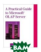 A Practical Guide to Microsoft(R) OLAP Server 