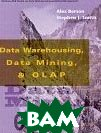 Data Warehousing, Data Mining, and OLAP (Data Warehousing/Data Management) 