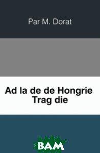 Adelaide de Hongrie . Tragedie
