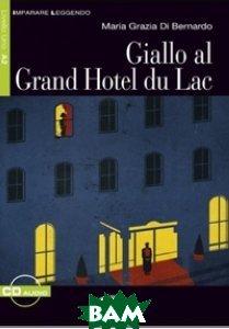 Giallo al Grand Hotel du Lac (+ Audio CD)