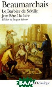 Le Barbier de S&233;ville - Suivi de Jean B&234;te&224; la foire