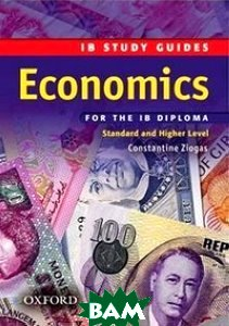 IB Study Guide: Economics for the IB Diploma: Standard and Higher Level: Study Guide 