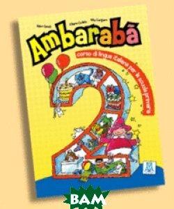 Ambaraba 2: Corso di lingua italiana per la scuola primaria (+ Audio CD)