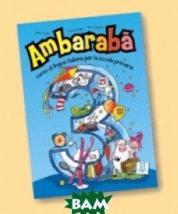 Ambaraba 3: corso di lingua italiana per la scuola primaria (+ Audio CD)