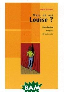 Mais ou est Louise? (+ Audio CD)