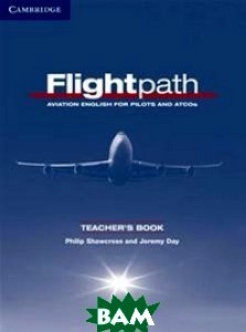 Flightpath. Teacher`s Book: Aviation English for Pilots and ATCOs