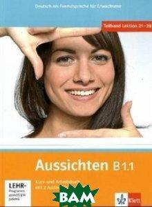 Aussichten B1. 1. Kurs- und Arbeitsbuch (+ 2 Audio-CDs und DVD) (+ DVD)