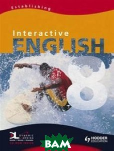 Interactive English. Year 8. Establishing. Pupil`s Book (+ CD-ROM)