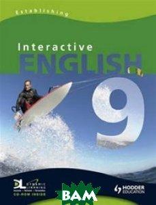 Interactive English. Year 9. Establishing. Pupil`s Book (+ CD-ROM)