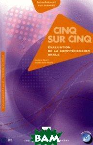 Cinq sur cinq. Evaluation de la comprehension orale (+ Audio CD)