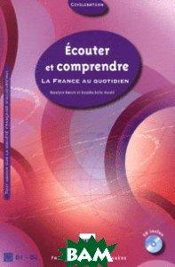 Ecouter et comprendre. La France au quotidien (+ Audio CD)
