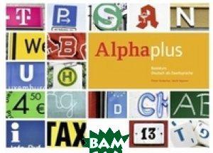 Alphaplus Basiskurs. Der Alphabetisierungskurs fur multinationale Lerngruppen (+ Audio CD)