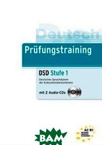Pruefungstraining DSD. Stufe 1. Deutsches Sprachdiplom der Kultusministerkonferenz (+ Audio CD)
