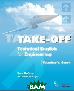Take-Off: Technical English for Engineering. Teacher`s Book