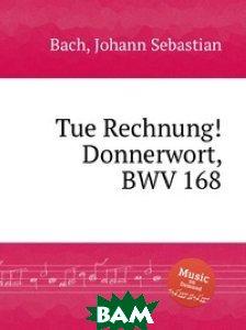 Свести счеты! Громовое слово, BWV 168