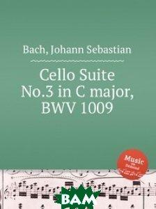 Сюита для виолончели . 3 до мажор, BWV 1009