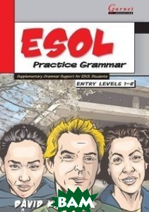 ESOL Practice Grammar: Supplementary Grammar Support for ESOL Students: Entry Levels 1-2. Study Book