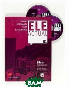 Ele Actual B1. Libro Del Alumno (+ Audio CD)