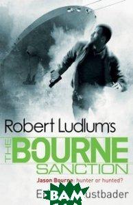 Robert Ludlum`s the Bourne Sanction